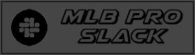 MLB Pro Slack